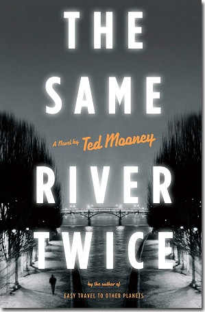 Ted Mooney, The Same River Twice